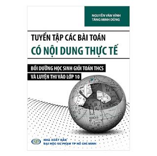 Tuyển Tập Các Bài Toán Có Nội Dung Thực Tế Bồi Dưỡng Học Sinh Giỏi Toán THCS Và Luyện Thi Vào Lớp 10 ebook PDF-EPUB-AWZ3-PRC-MOBI