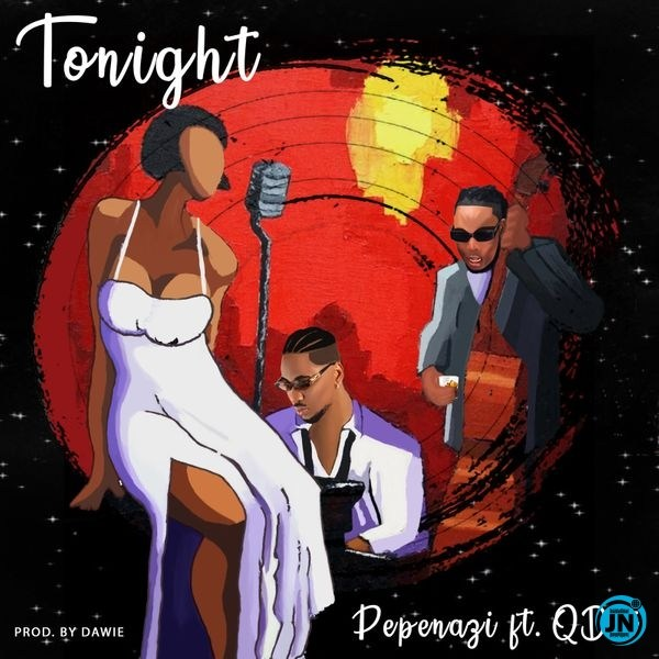 (Music) Pepenazy ft Qdot - Tonight