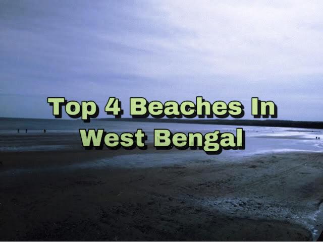 Top 4 Beaches in Bengal