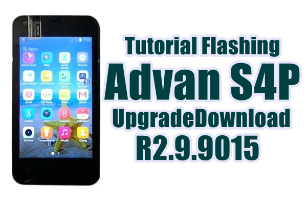 Tutorial Flash Advan S4P via SPD Flashtool Tested 100%