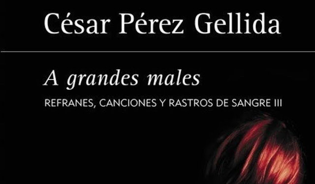 "César Pérez gellida, ""A grandes males"""