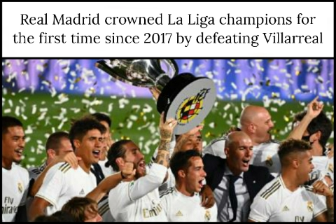 Real Madrid crowned La Liga champions for the first time since 2017 by defeating Villarreal