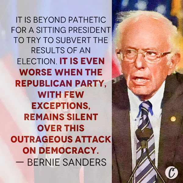 It is beyond pathetic for a sitting president to try to subvert the results of an election. It is even worse when the Republican Party, with few exceptions, remains silent over this outrageous attack on democracy. — Senator Bernie Sanders