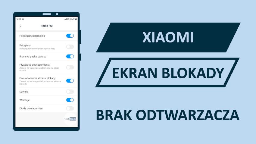 Xiaomi MIUI 10 Jak rozwiązać problem braku odtwarzacza na ekranie blokady