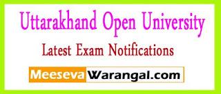 Uttarakhand Open University B.A FRM Ist Year Practicals 2017 Exam Notification