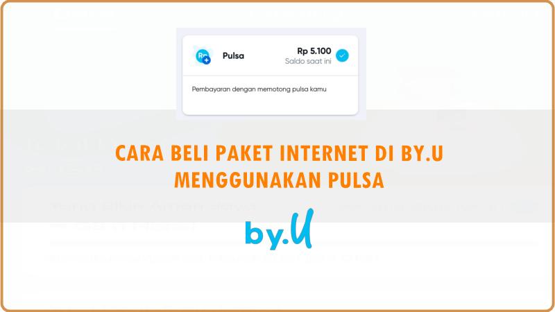 Cara Beli Paket Internet By.u Menggunakan Pulsa