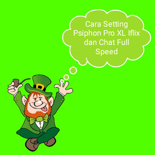 Cara Setting Psiphon Pro XL Iflix dan Chat Full Speed