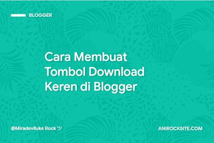 Cara Membuat Tombol Download Keren di Blogger