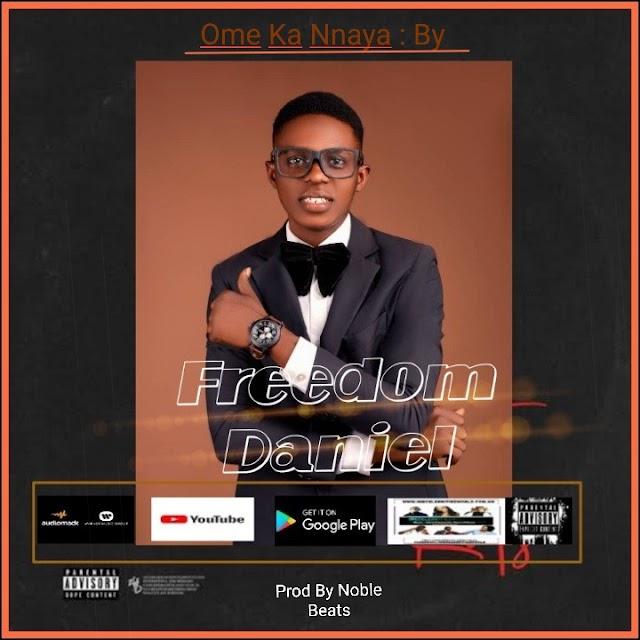 Music : Freedom Daniel - Ome Ka Nnaya