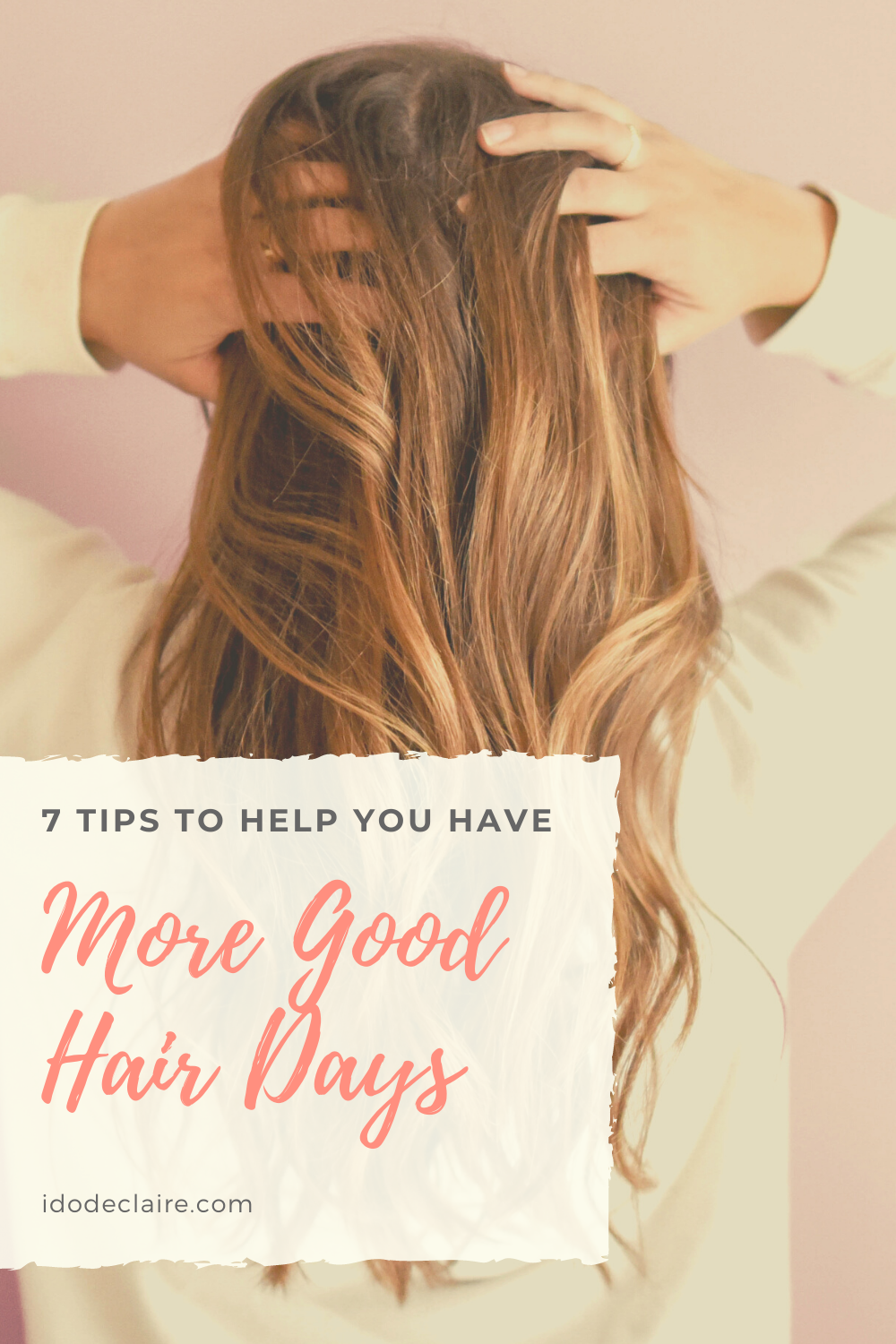 7 Tips to Help You Have More Good Hair Days