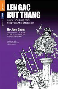 Lên Gác Rút Thang - Ha-Joon Chang