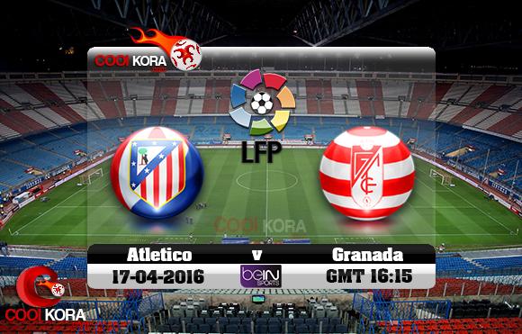مشاهدة مباراة أتلتيكو مدريد وغرناطة اليوم 17-4-2016 في الدوري الأسباني