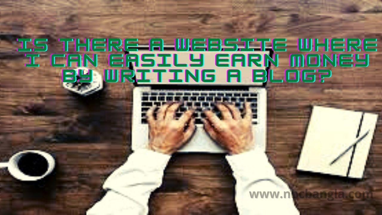 গল্প কবিতা লিখে আয় বিকাশে পেমেন্ট,Payment for income development by writing story poems, Make money by writing Bengali stories, Blog site opening rules, Bangla article writing income site, How to create a blog site, How to create a blog, How to create a blog, Popular blog sites in Bangladesh, বাংলা গল্প লিখে টাকা আয়, ব্লগ সাইট খোলার নিয়ম, বাংলা আর্টিকেল লিখে আয় করার সাইট, কিভাবে ব্লগ সাইট বানাব, কিভাবে ব্লগ তৈরী করব, ব্লগ কিভাবে তৈরি করে, বাংলাদেশের জনপ্রিয় ব্লগ সাইট,Is there a website where I can easily earn money by writing a blog?,