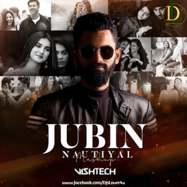 Jubin Nautiyal Mashup DJ Vishtech