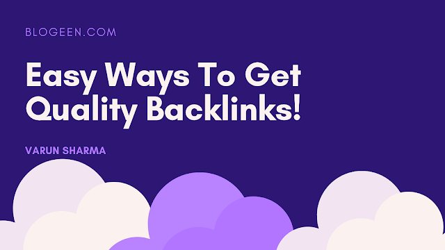 Easy Ways To Get Quality Backlinks For Your Blog/Websites SEO Free.