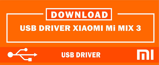 Download USB Driver Xiaomi Mi MIX 3 for Windows