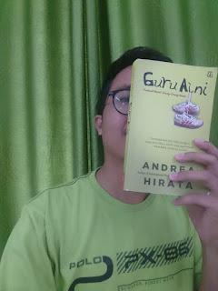 REVIEW NOVEL GURU AINI, KARYA TERBARU PAKCIK ANDREA HIRATA 2020