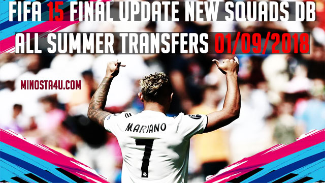 FIFA 15 Final Update Squads DB All Summer Transfers 01/09/2018