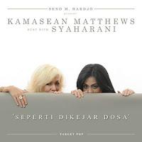 Seperti Dikejar Dosa - Kamasean Matthews feat Syaharani