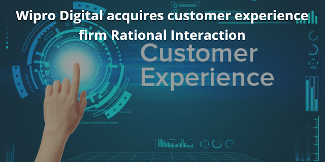 Wipro Digital acquires customer experience firm Rational Interaction
