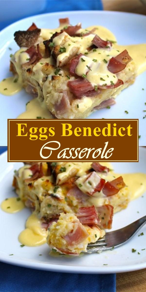 Eggs Benedict Casserole #breakfastideas