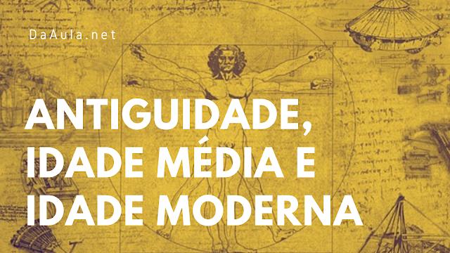 História: O que é Antiguidade, Idade Média e Idade Moderna