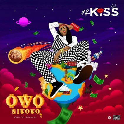 [Mp3] Mz Kiss - Owo nikoko