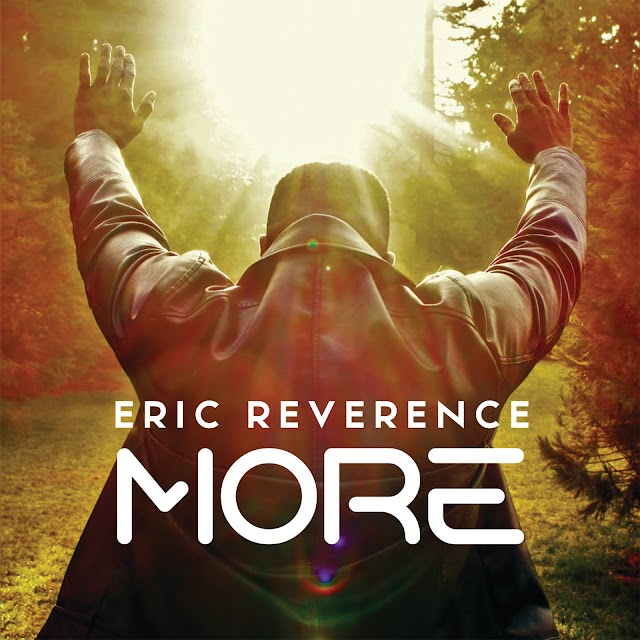 Music + Video || MORE - Eric Reverence