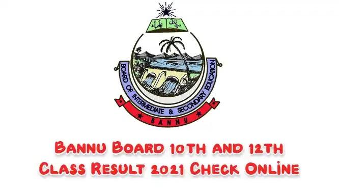 BISE Bannu Result 2021 Class 10th Matric and 12th Class Inter FA FSc