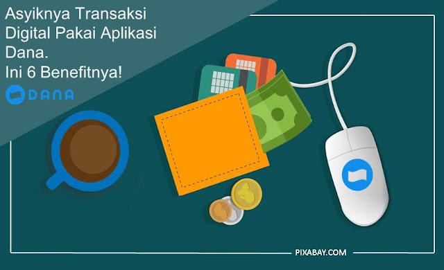 Asyiknya Transaksi Digital Pakai Aplikasi Dana - Blog Mas Hendra
