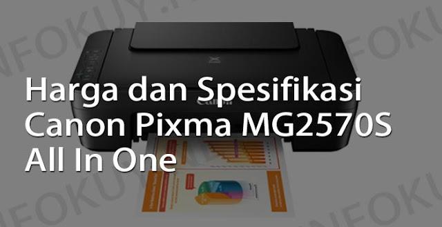 harga dan spesifikasi printer canon pixma mg2570s all in one