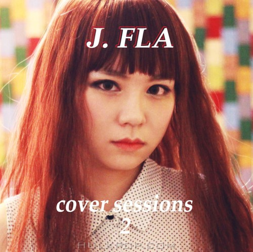 J.Fla – Cover Sessions, Vol. 2 – EP