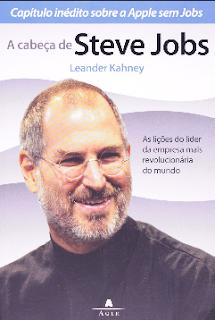 A Cabeca de Steve Jobs epub - Leander Kahney
