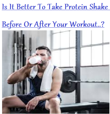 Is It Better To Take Protein Shake Before Or After Your Workout