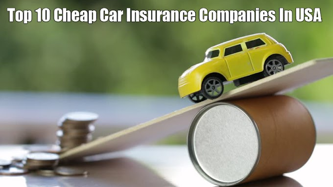 Top 10 Cheap Car Insurance Companies In USA