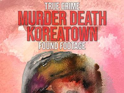 Movie: Murder Death Koreatown (2020) (Download Mp4)