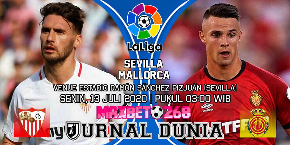 Prediksi Sevilla Vs Mallorca 13 Juli 2020 Pukul 03.00 WIB