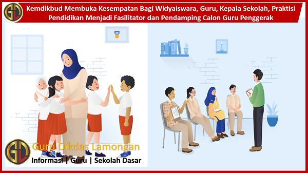 Kemdikbud Membuka Kesempatan Bagi Widyaiswara, Guru, Kepala Sekolah, Praktisi Pendidikan Menjadi Fasilitator dan Pendamping Calon Guru Penggerak