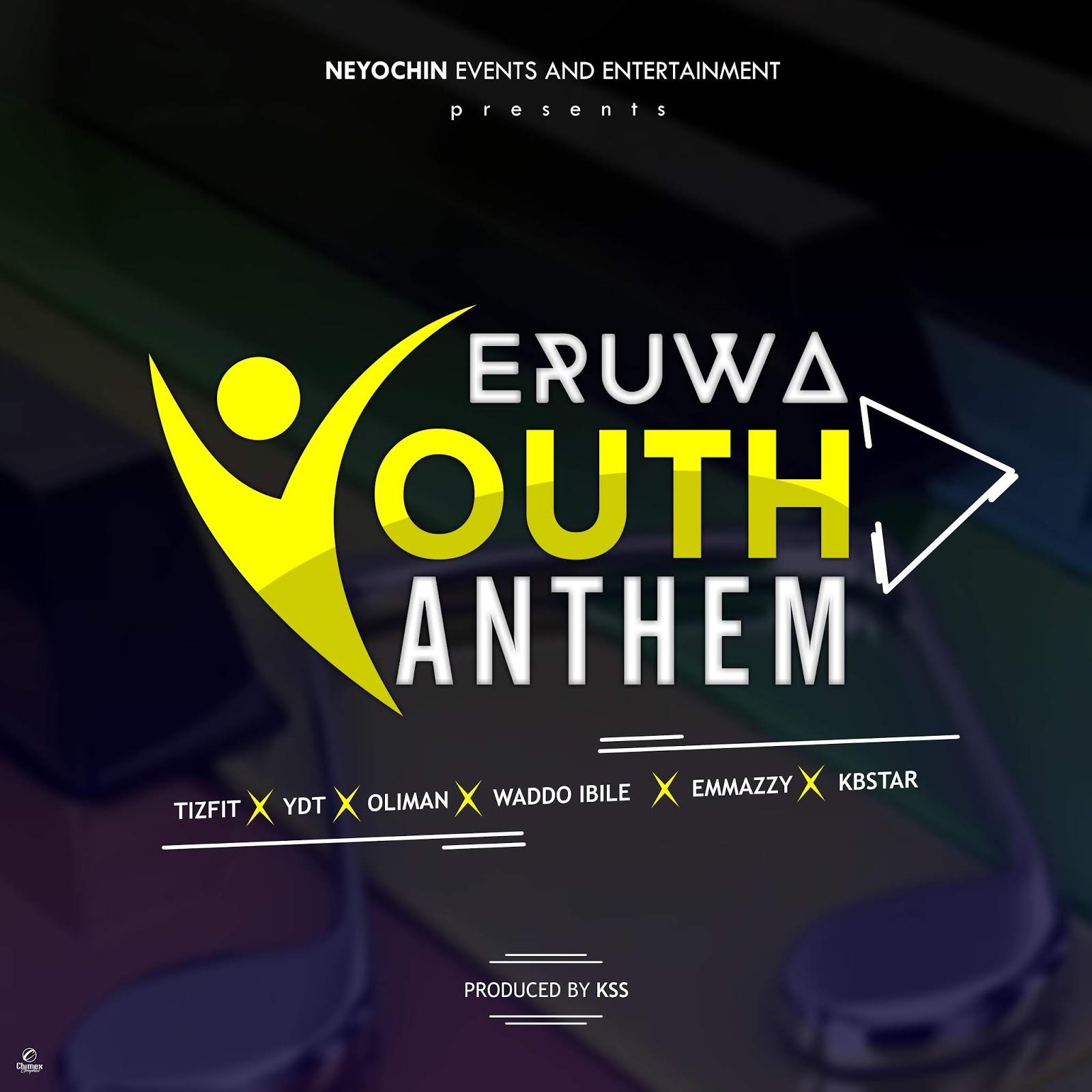 Tizfit YDT Oliman Wadoo Ibile Emmazzy KB Star Eruwa Youth Anthem