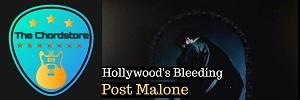 Post Malone - HOLLYWOODS BLEEDING Guitar Chords