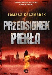"""""""Przedsionek piekła"""" – Tomasz Kaczmarek"""