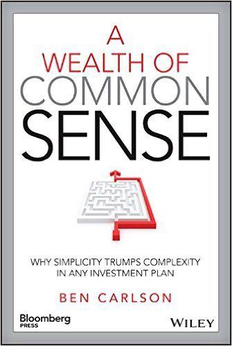 A Wealth of Common Sense by Ben Carlson | Free Online Pdf Books