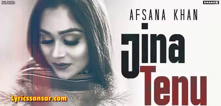 Jina Tenu Lyrics, Afsana Khan, Latest Punjabi Song 2020