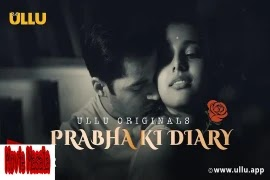 Prabha ki Diary (ULLU) WebSeries Star Cast Crew Review And Release Date
