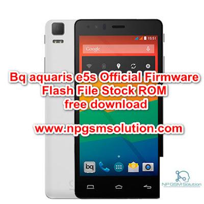 Bq aquaris e5s Official Firmware  Flash File Stock ROM free download,Bq aquaris e5s flash file