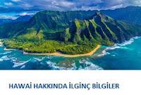 Amerika Hawaii deyince kimsenin aklına gelmeyecek ilginç bilgiler ve Hawai'ye gitmeden önce mutlaka bilinmesi gereken şeyler burada