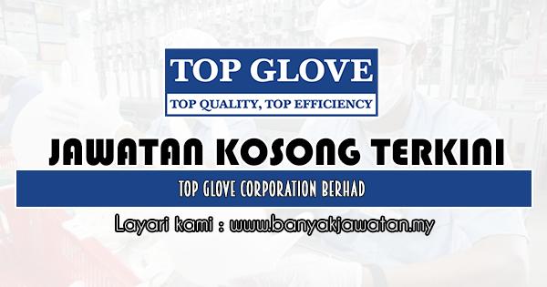 Jawatan Kosong 2020 di Top Glove Corporation Berhad
