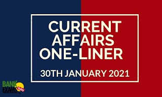 Current Affairs One-Liner: 30th January 2021