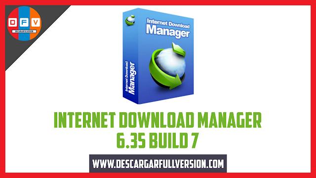 Descargar Internet Donwload Manager 6.35 Build 7 Full Versión
