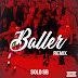 "[New Music] Solo SB- ""Baller Remix"""